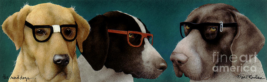Will Bullas Painting - The Nerd Dogs... by Will Bullas