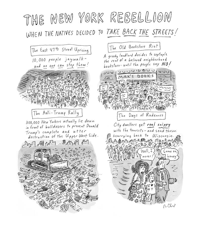 the New York Rebellion When The Natives Decided Drawing by Roz Chast