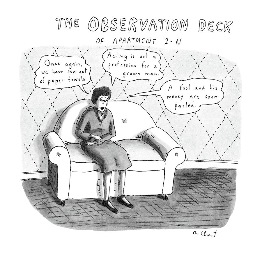 The Observation Deck Of Apartment 2-n Drawing by Roz Chast