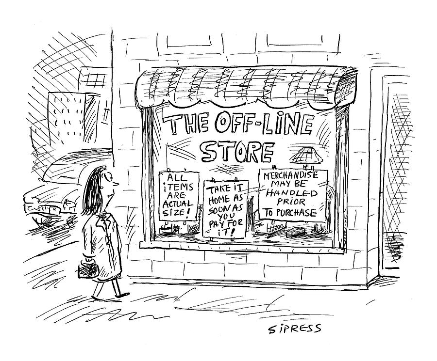 The Off-line Store Drawing by David Sipress