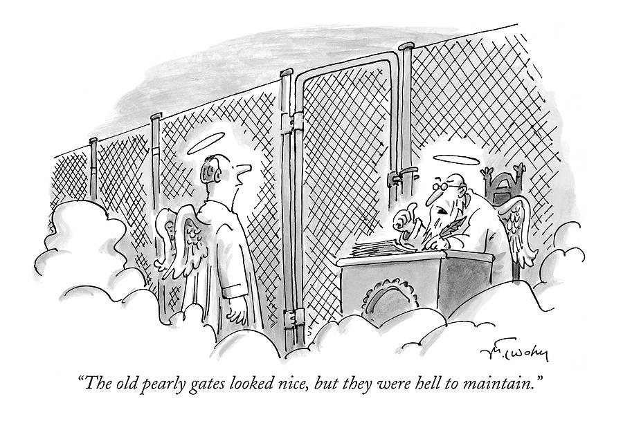 The Old Pearly Gates Looked Nice By Mike Twohy