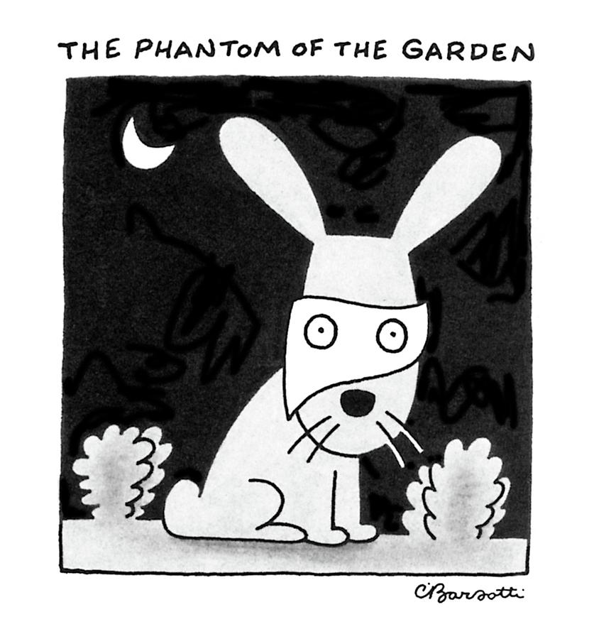 The Phantom Of The Garden Drawing by Charles Barsotti
