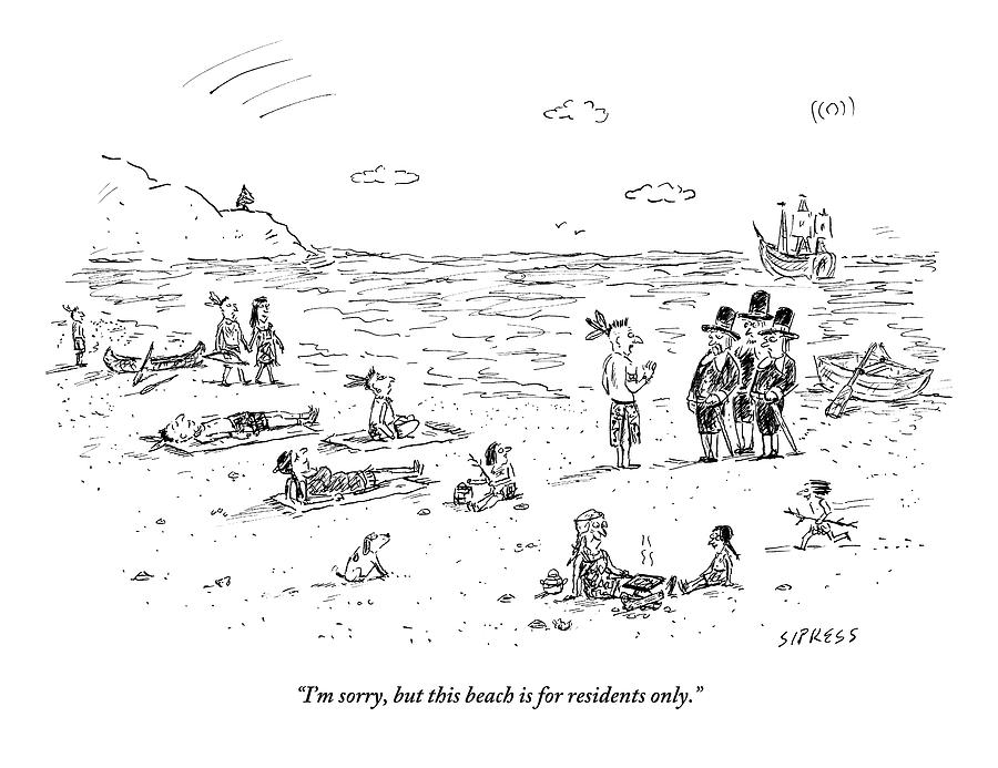 The Pilgrims Arrive At A Native American Beach Drawing by David Sipress