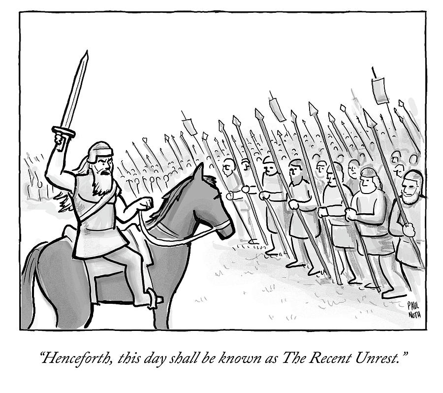 Cartoon Drawing - The Recent Unrest by Paul Noth