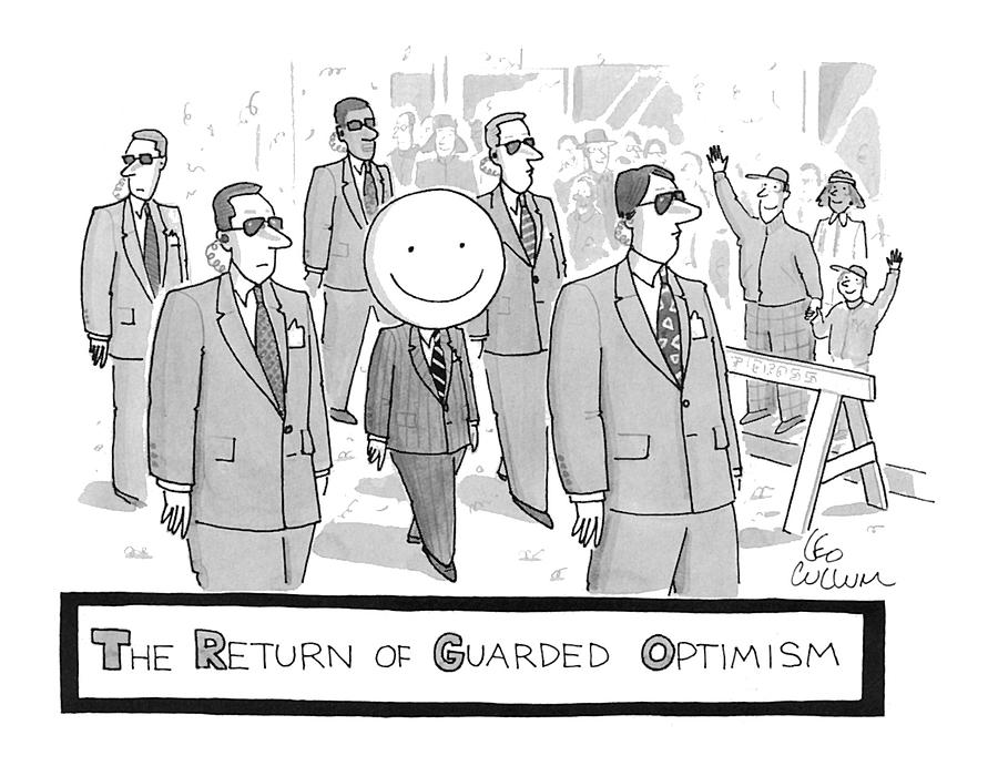 The Return Of Guarded Optimism Drawing by Leo Cullum