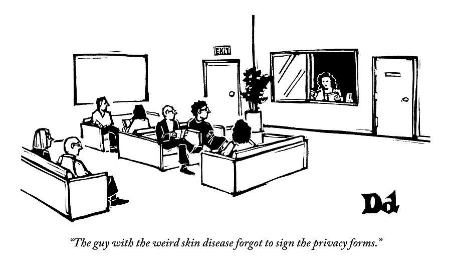 The Scene Is A Doctors Waiting Room. People Drawing by Drew Dernavich