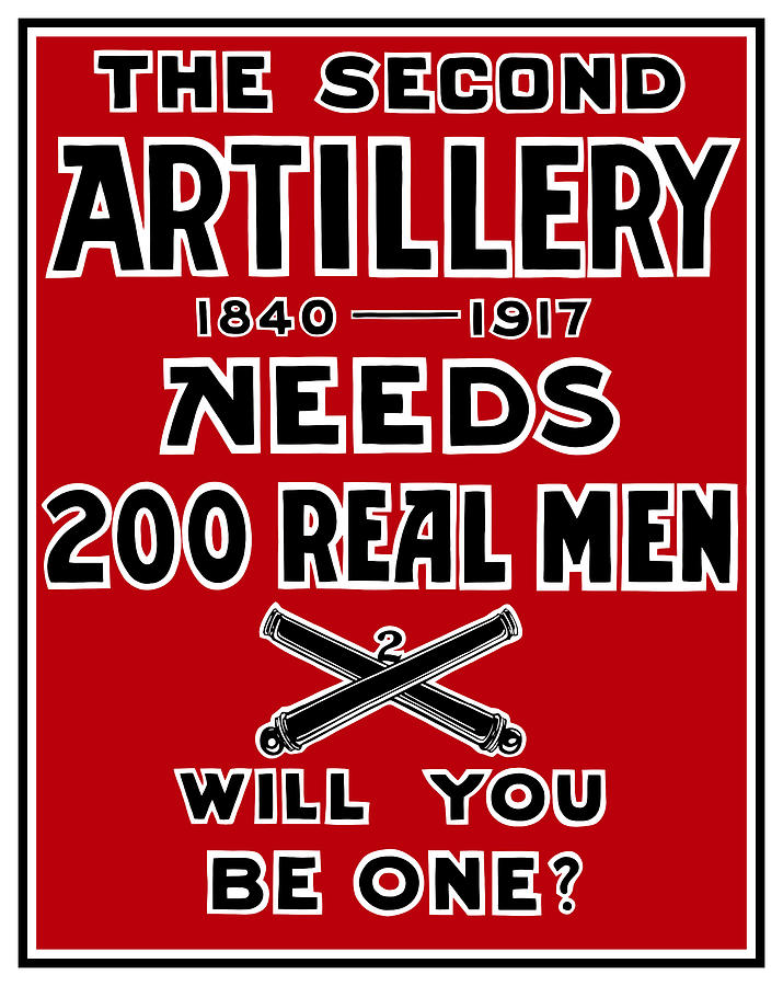 World War I Painting - The Second Artillery Needs 200 Real Men by War Is Hell Store