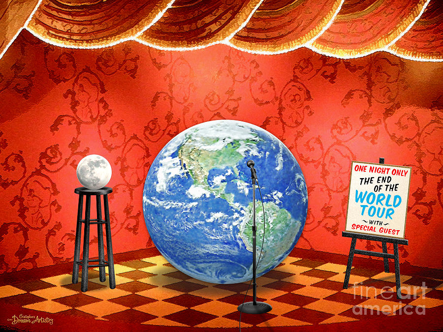 Earth Digital Art - The Show Must Go On by Cristophers Dream Artistry