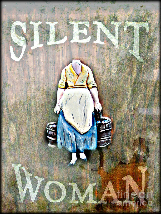 Humor Photograph - The Silent Woman by Steven Digman