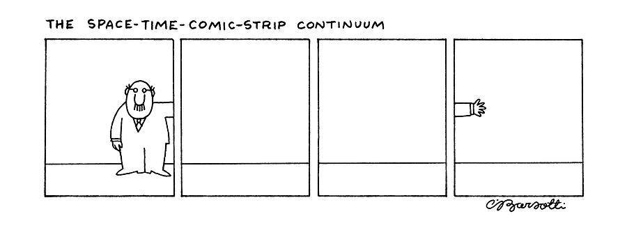 The Space-time-comic-strip Continuum Drawing by Charles Barsotti