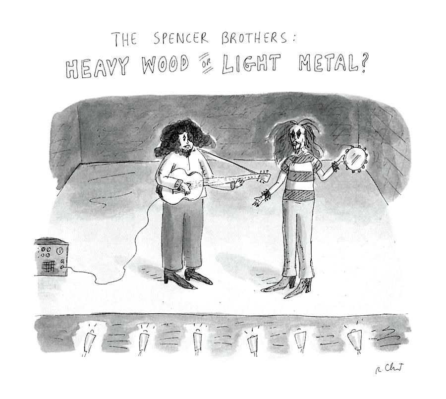The Spencer Brothers Heavy Wood Or Light Metal Drawing by Roz Chast