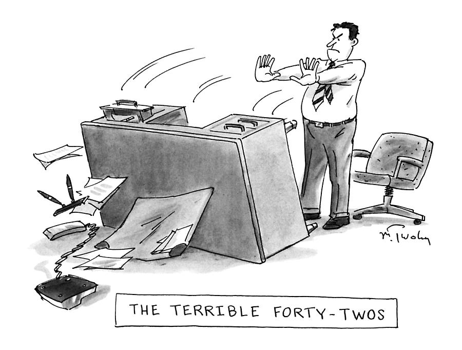 The Terrible Forty-twos Drawing by Mike Twohy