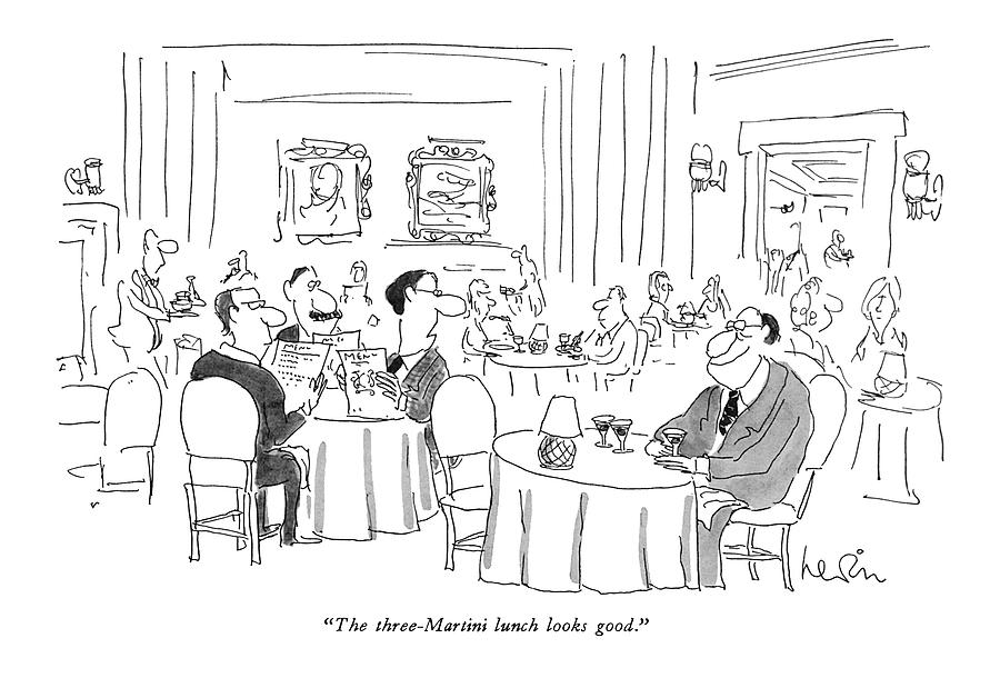 The Three-martini Lunch Looks Good Drawing by Arnie Levin