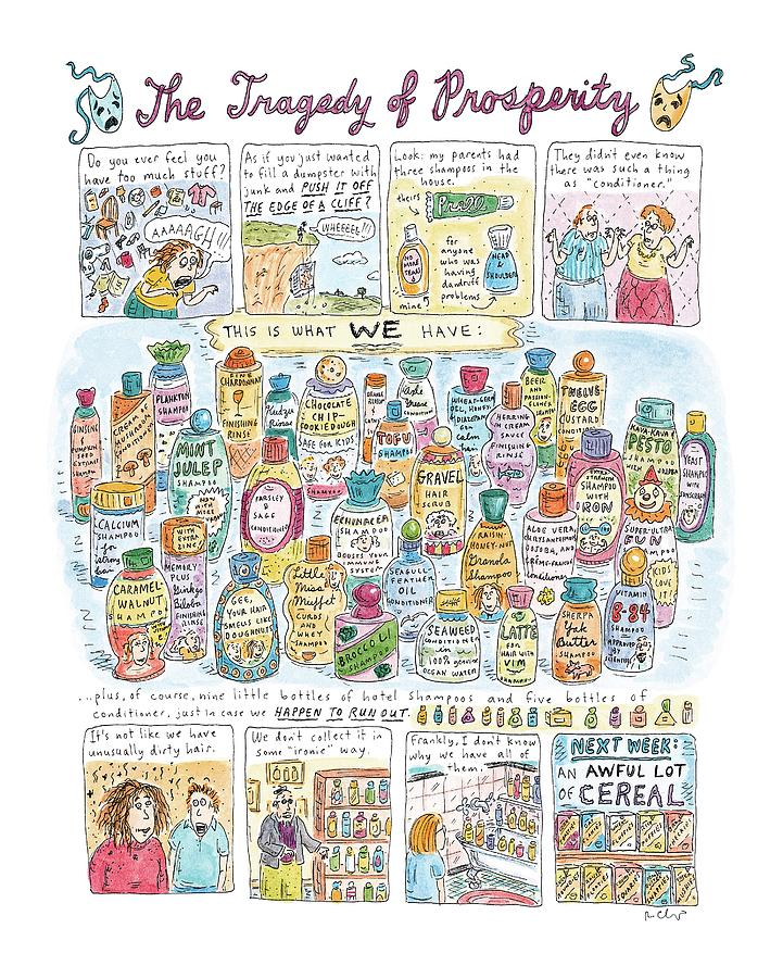 the Tragedy Of Prosperity Drawing by Roz Chast