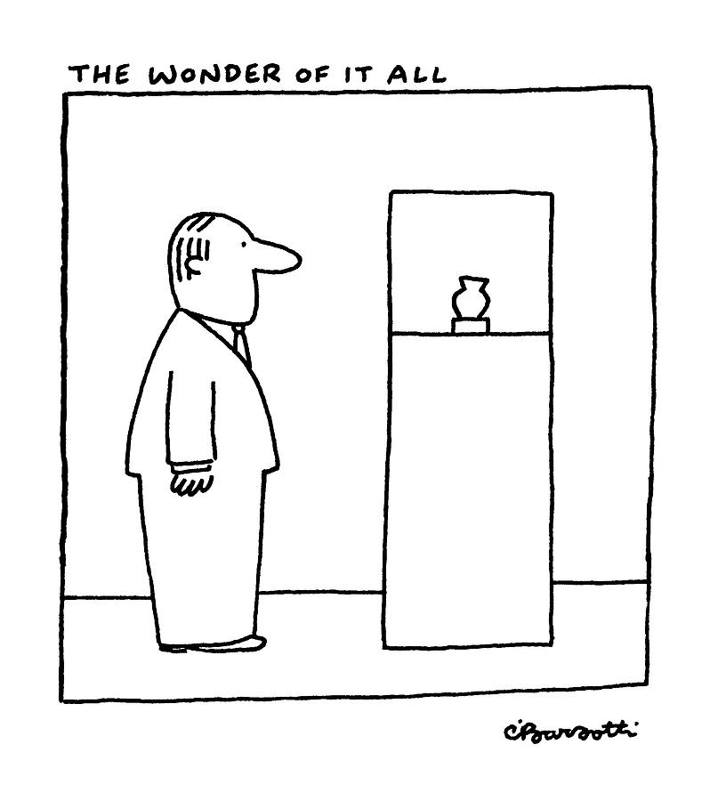 The Wonder Of It All Drawing by Charles Barsotti