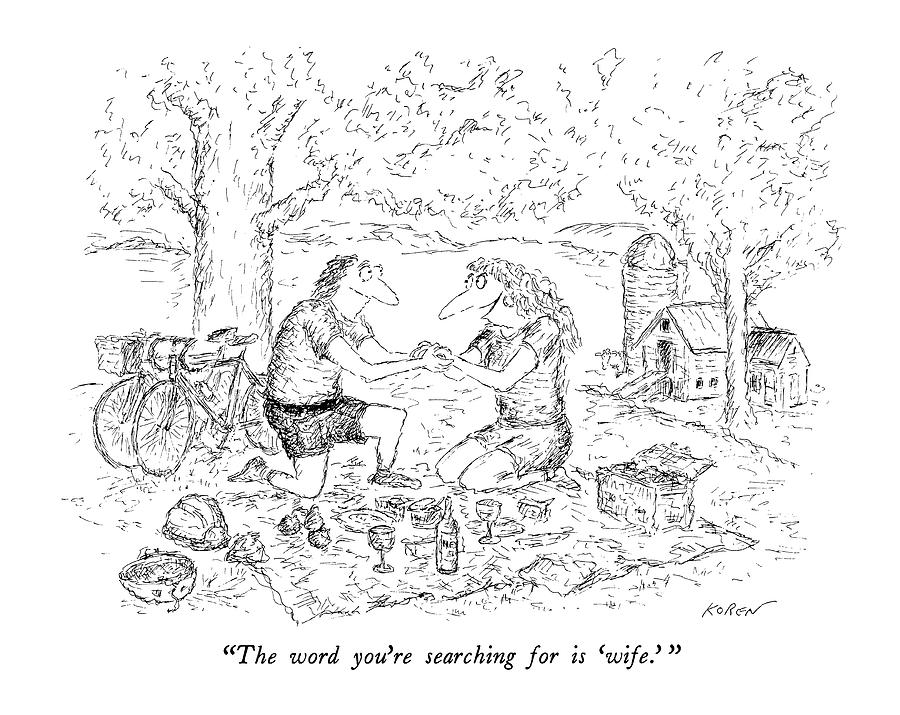 The Word Youre Searching For Is wife. Drawing by Edward Koren