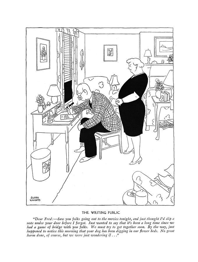 The Writing Public Dear Fred: - Saw Your Folks Drawing by Gluyas Williams