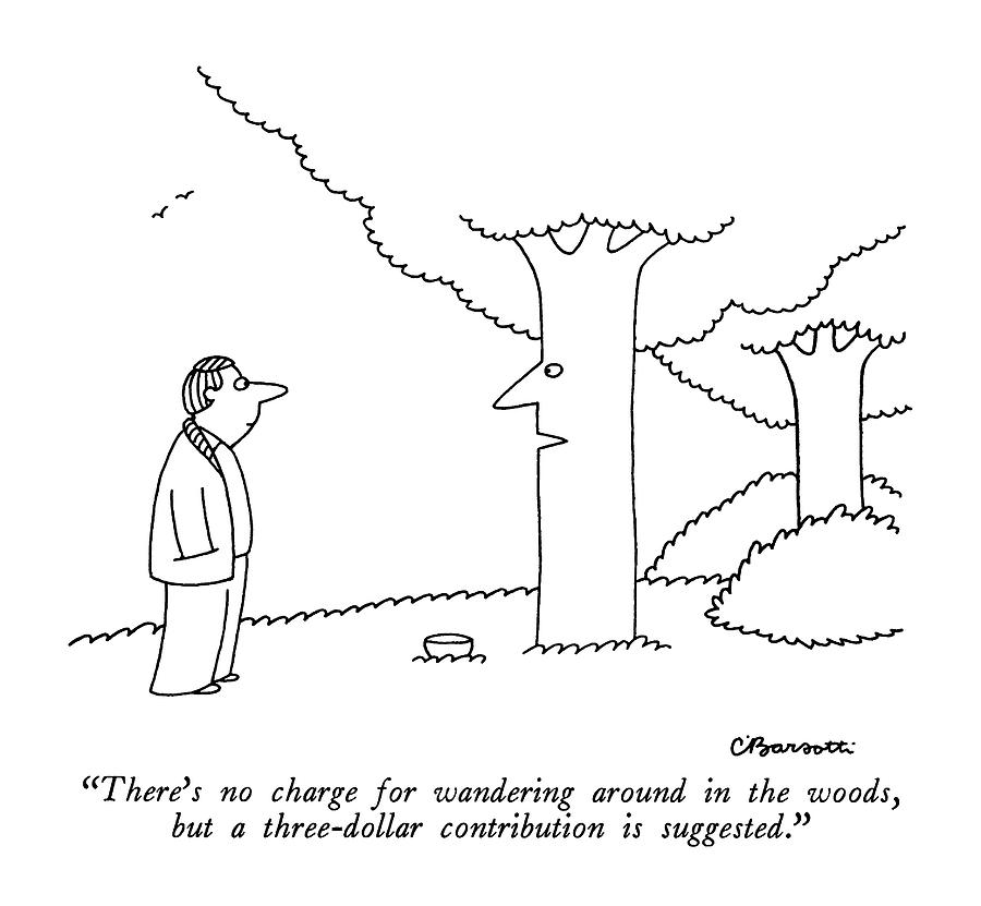 Theres No Charge For Wandering Drawing by Charles Barsotti