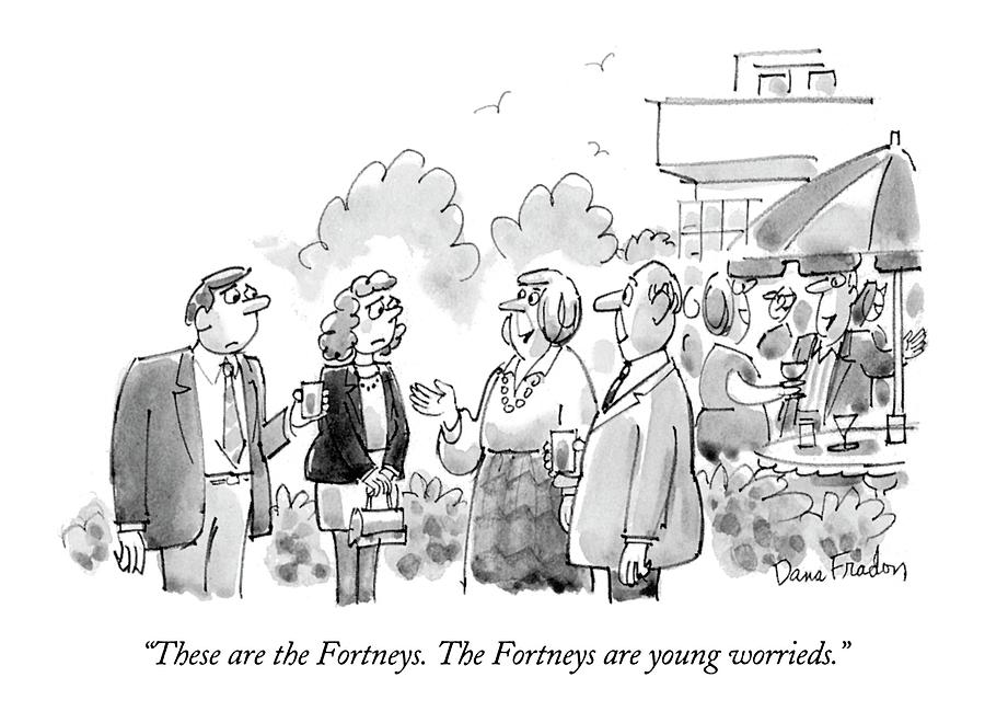 These Are The Fortneys.  The Fortneys Are Young Drawing by Dana Fradon