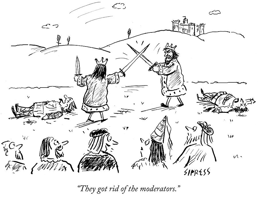 Cartoon Drawing - They Got Rid Of The Moderators by David Sipress