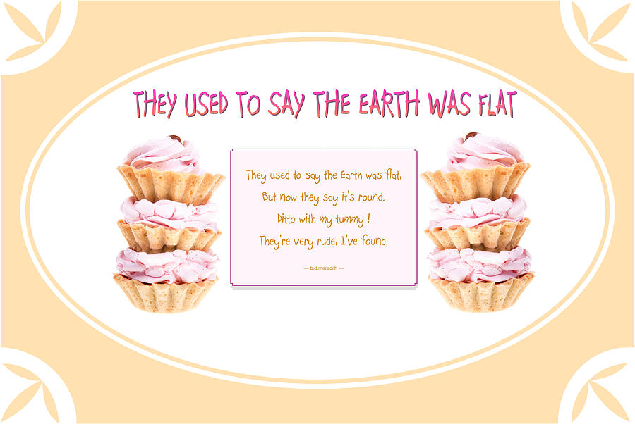 Food Photograph - They Used To Say The Earth Was Flat by Brian D Meredith