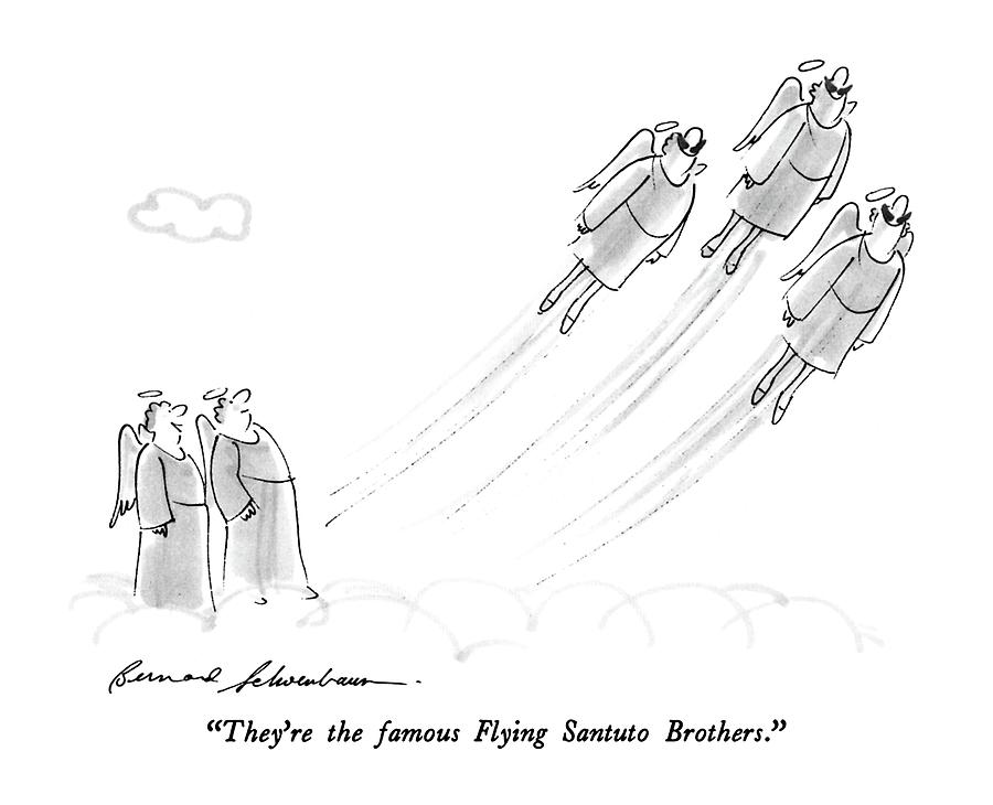 Theyre The Famous Flying Santuto Brothers Drawing by Bernard Schoenbaum
