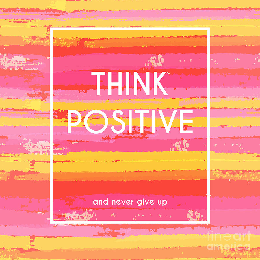 Symbol Digital Art - Think Positive Motivation Poster by Artulina