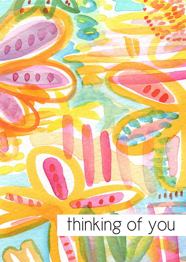 Thinking Of You Painting - Thinking Of You- Flower Card by Linda Woods