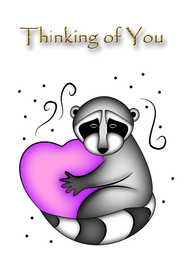 Thinking Of You Digital Art - Thinking Of You Raccoon by Jeanette K