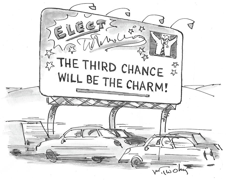Elect Drawing - Third Chance Will Be The Charm by Mike Twohy