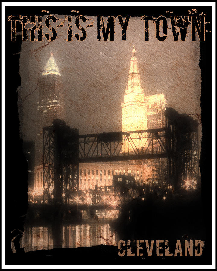 This Is My Town Cleveland Photograph