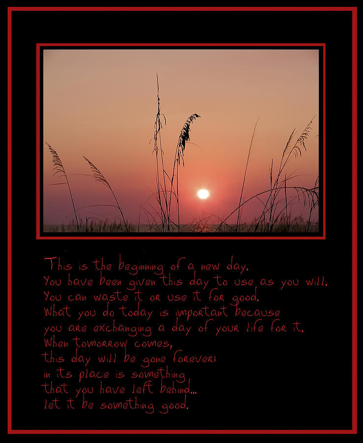 Sunrise Photograph - This Is The Beginning Of A New Day by Bill Cannon