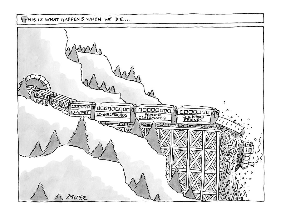 This Is What Happens When We Die -- A Train Drawing by Jack Ziegler