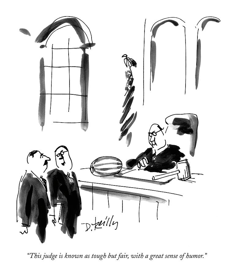 This Judge Is Known As Tough But Fair Drawing by Donald Reilly
