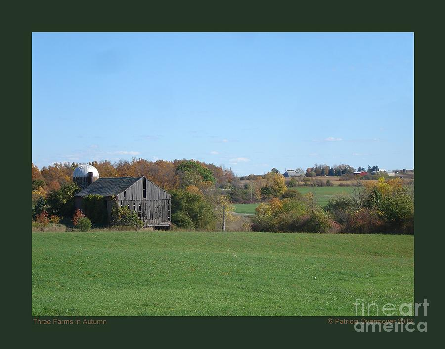Landscape Photograph - Three Farms In Autumn by Patricia Overmoyer