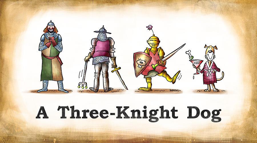 Humor Digital Art - Three Knight Dog by Mark Armstrong