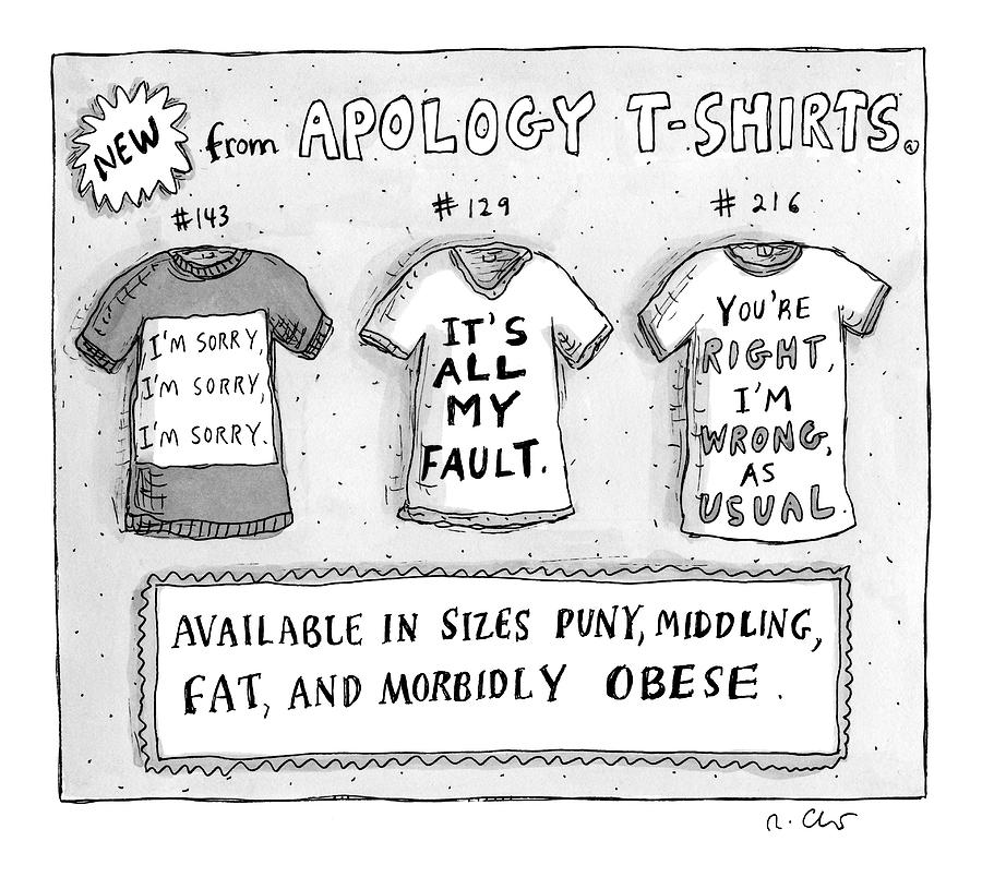 Three T-shirts Are Seen With Phrases Expressing Drawing by Roz Chast