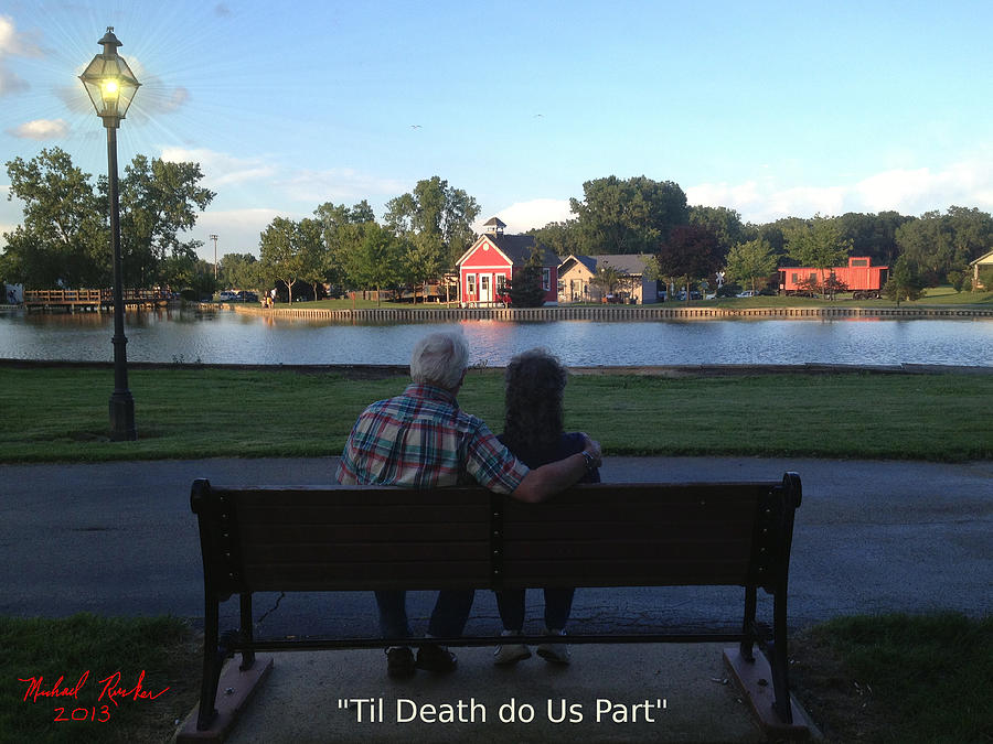 Life Long Marriage Photograph - Til Death Do Us Part by Michael Rucker