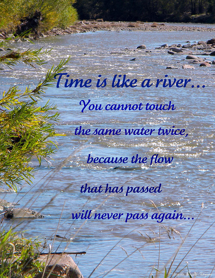 Time Is Like A River Photograph By Michelle Frizzell Thompson