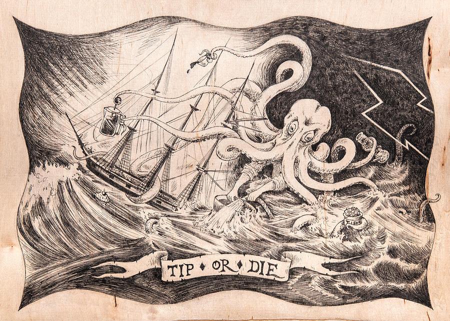 Kraken Drawing - Tip Or Die by Canis Canon