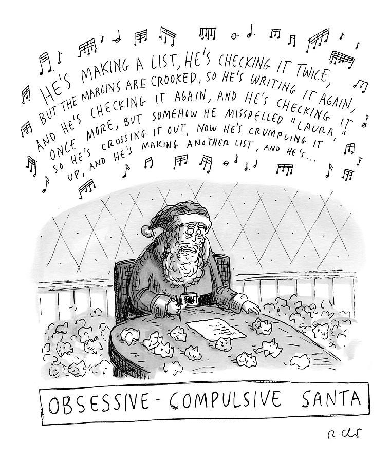 Title: Obsessive-compulsive Santa. Santa Is Shown Drawing by Roz Chast
