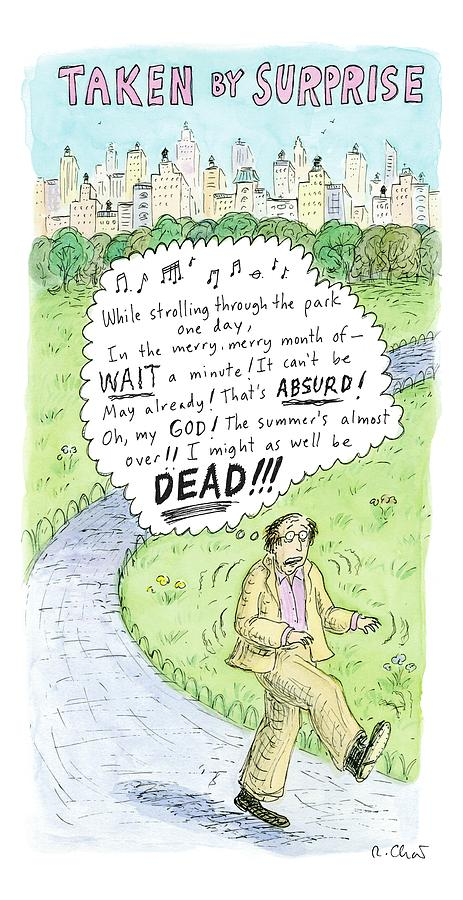 Title Taken By Surprise. While Strolling Drawing by Roz Chast