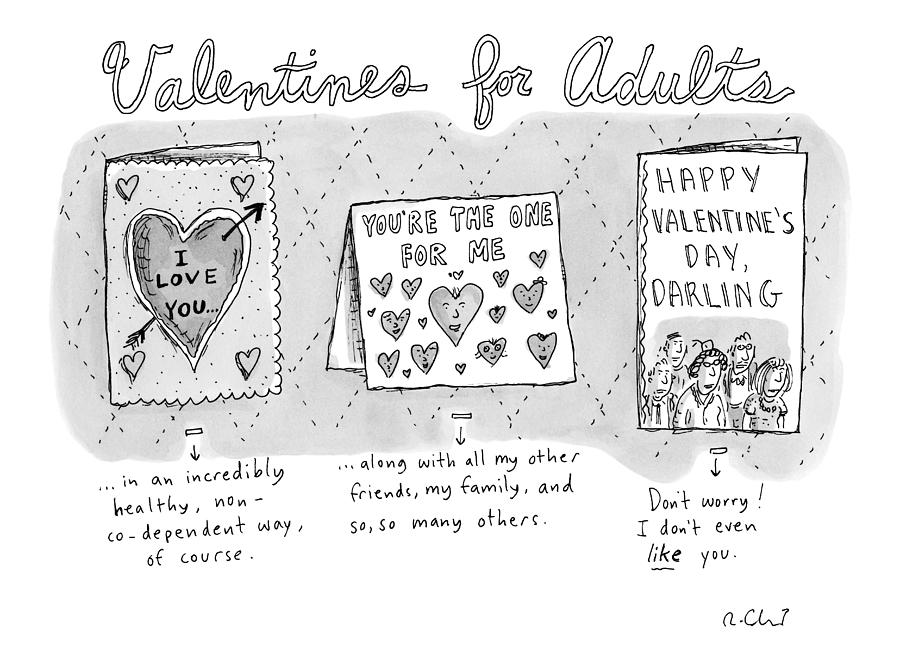 Title Valentines For Adults. Three Valentines Drawing by Roz Chast