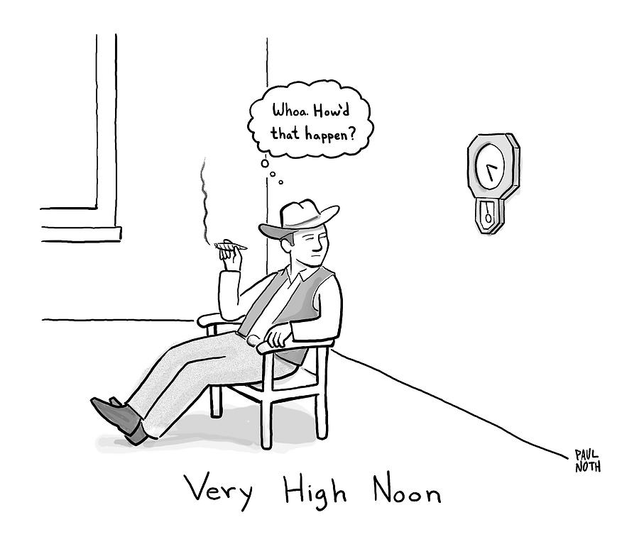 Title: Very High Noon. A Cowboy Looking Drawing by Paul Noth