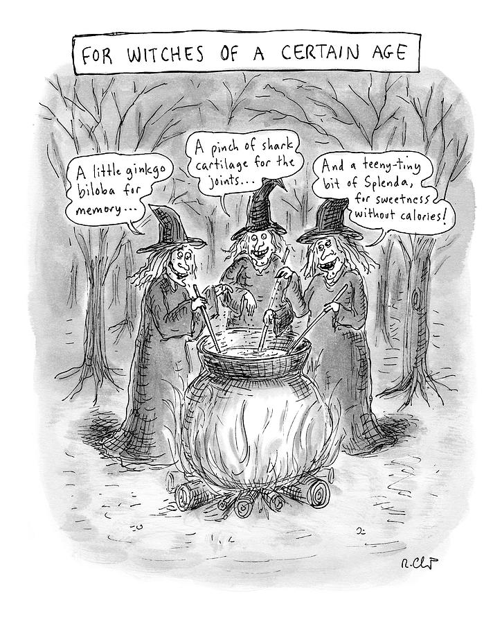 Title Witches Of A Certain Age... Aging Witches Drawing by Roz Chast