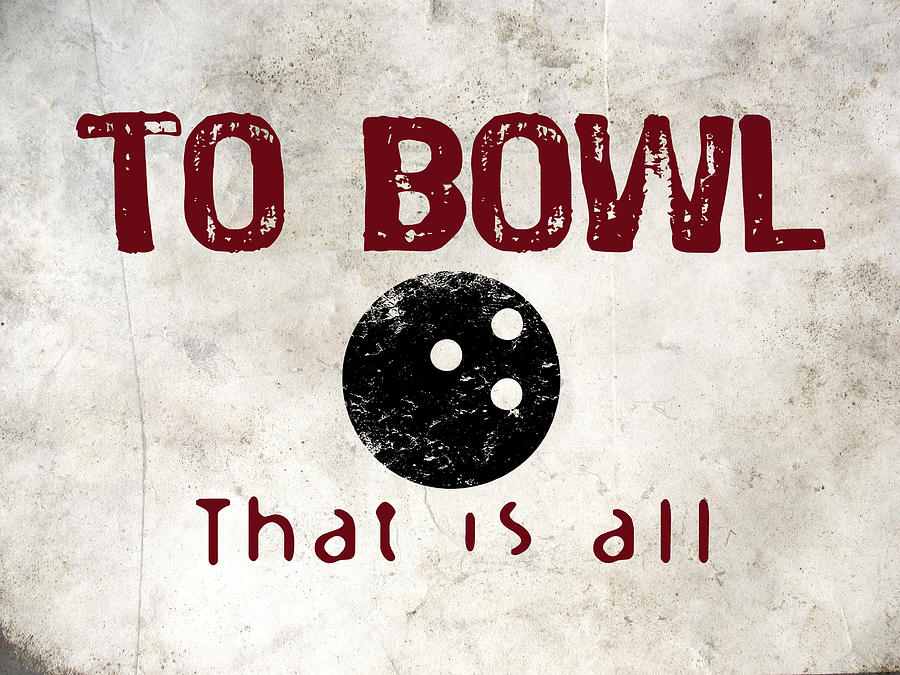 Bowl Digital Art - To Bowl That Is All by Flo Karp