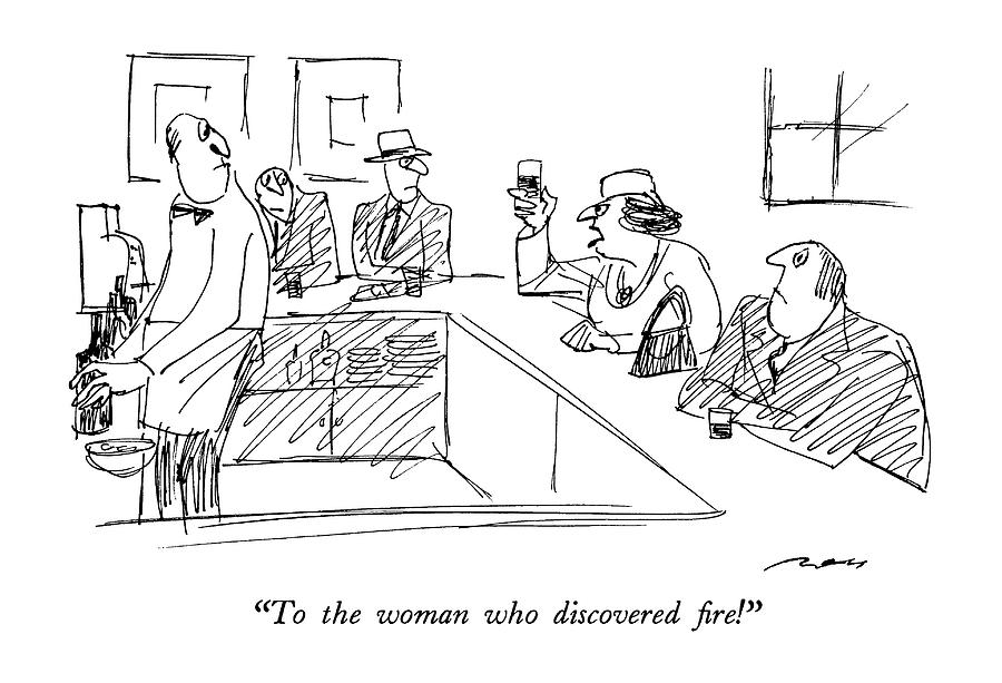 To The Woman Who Discovered Fire! Drawing by Al Ross