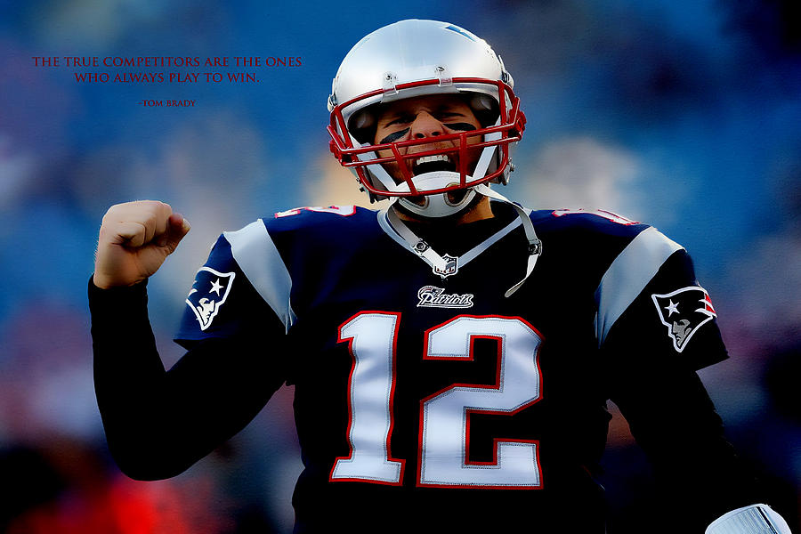 Tom Brady Inspirational Quotes: Tom Brady Motivational Quote Digital Art By Brian Reaves