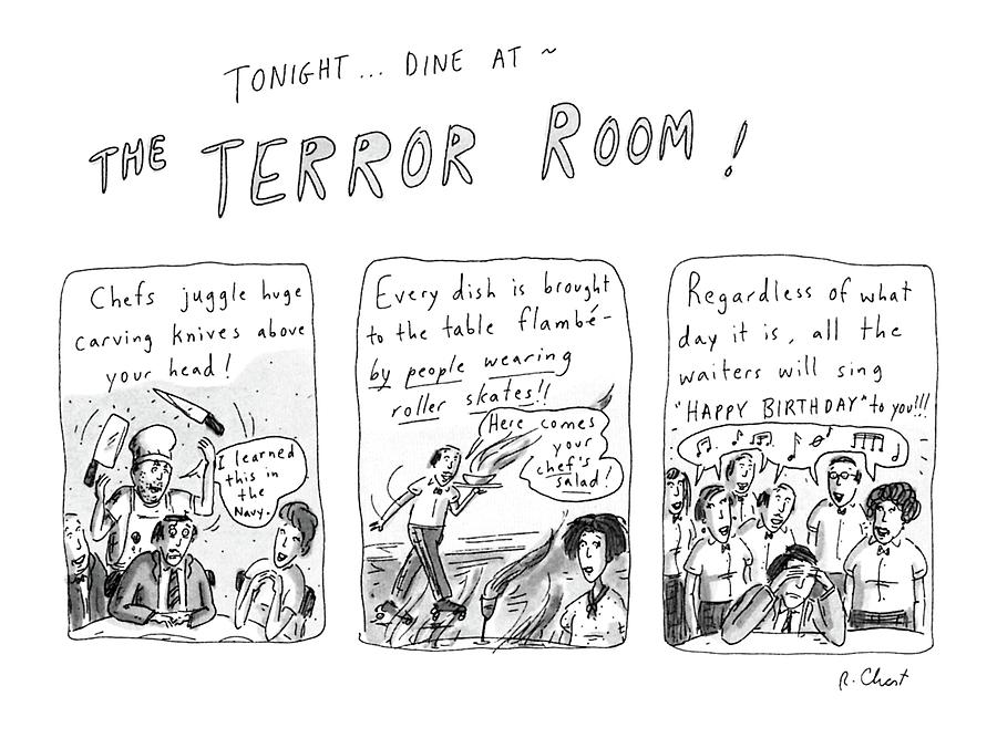 Tonight... Dine At The Terror Room Drawing by Roz Chast