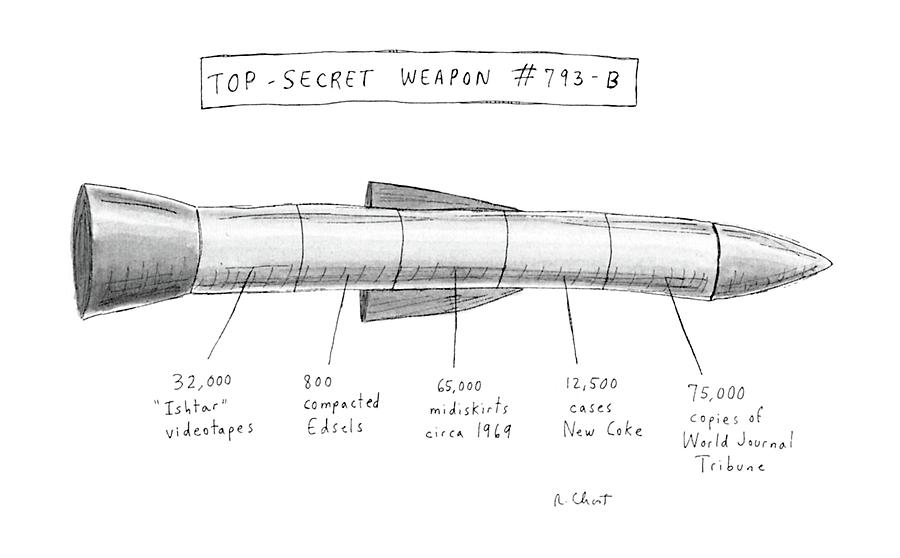 Top-secret Weapon #793-b Drawing by Roz Chast